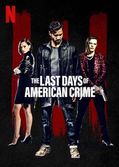 Последние дни американской преступности (2020) постер